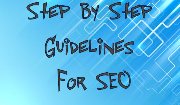 Step By Step Guidelines For SEO